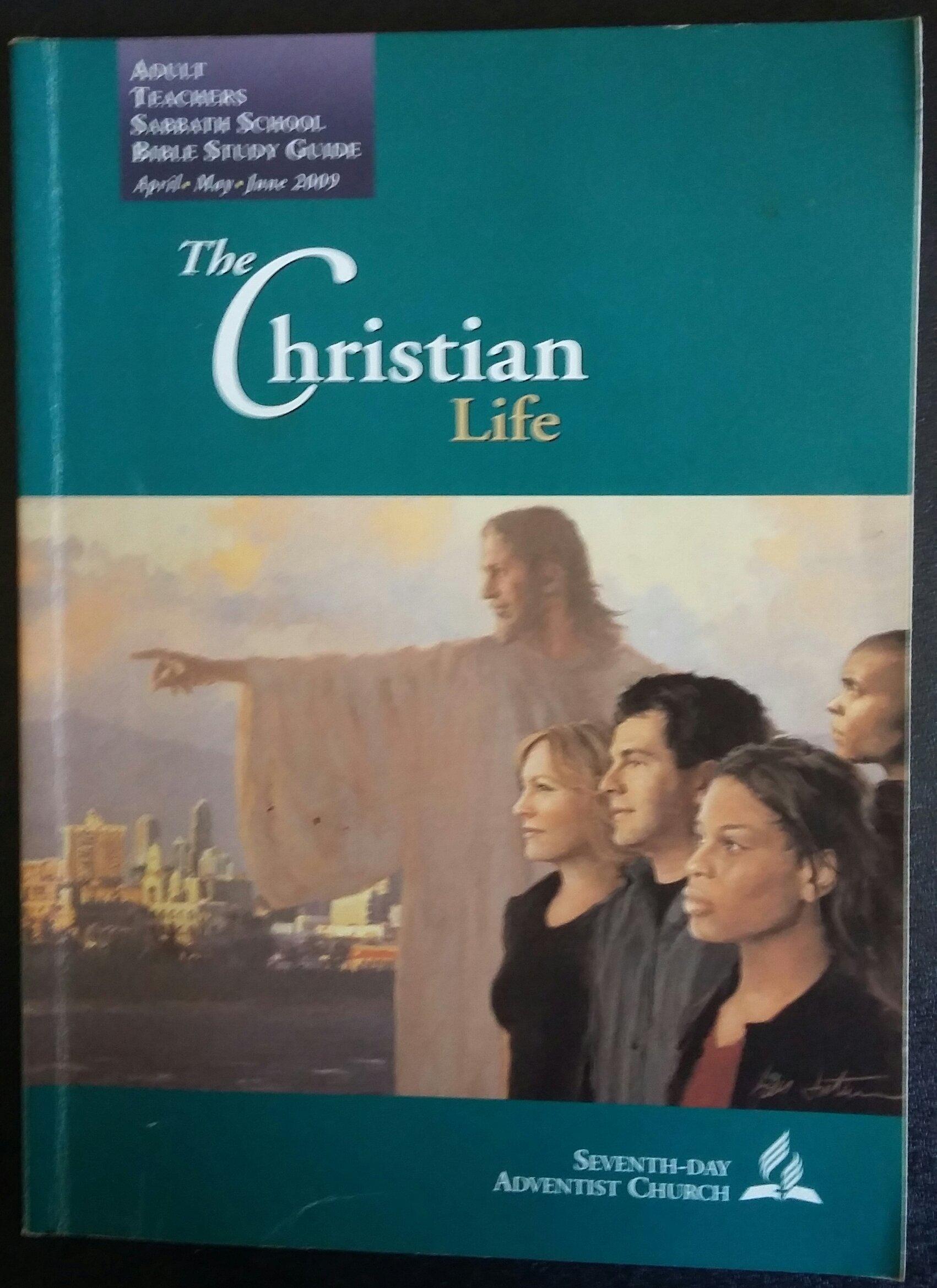The Christian Life, Adult Teachers Sabbath School Bible
