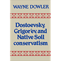 Dostoevsky, Grigor'ev, and Native Soil Conservatism (Heritage) (English Edition)