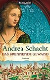 Das brennende Gewand: Roman (Historische Romane um die Begine Almut Bossart 5)