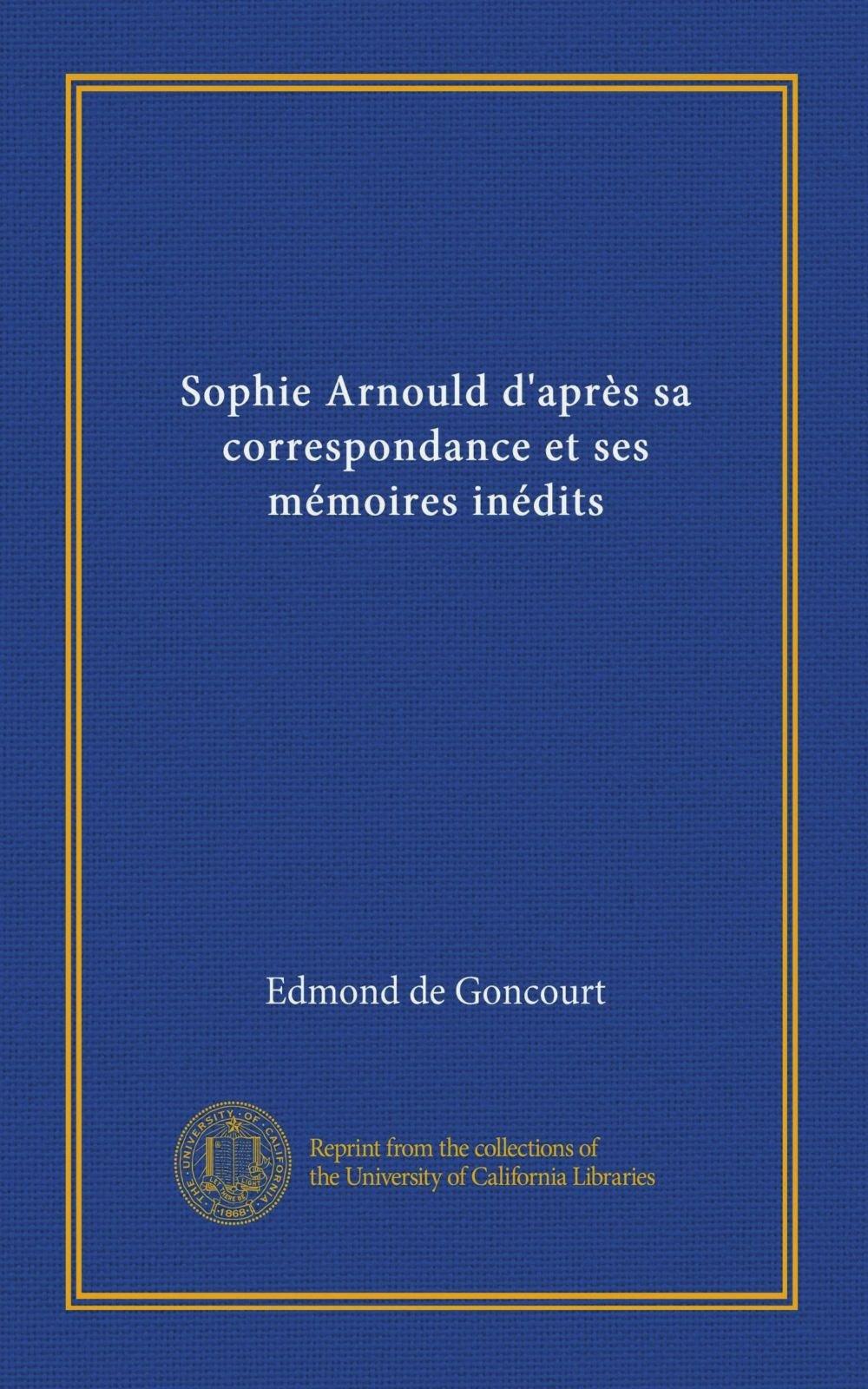 Download Sophie Arnould d'après sa correspondance et ses mémoires inédits (Vol-1) (French Edition) ebook