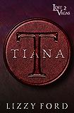 Tiana (Lost Vegas Book 2)
