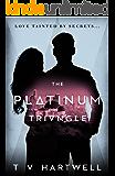 The Platinum Triangle (The Platinum Series Book 1)