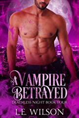 A Vampire Betrayed (Deathless Night Series Book 4) Kindle Edition