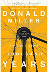 A Million Miles in a Thousand Years: How I Learned to Live a Better Story Paperback