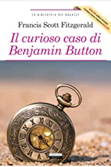 Il curioso caso di Benjamin Button + The curious case of Benjamin Button: Ediz. integrale + Unabridged edit. (La biblioteca dei ragazzi) Kindle Edition