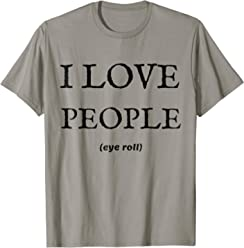 7e831d07 I Love People Eye Roll Sarcastic Funny Introvert T-Shirt