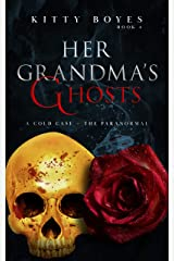 Her Grandma's Ghosts: A Cold Case - The Paranormal (Arina Perry Series Book 4) Kindle Edition