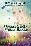 Momentos de Saúde e de Consciência (Série Psicologica Joanna de Ângelis)