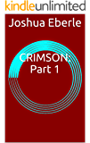 CRIMSON: Part 1 (The Connected Universe Series)