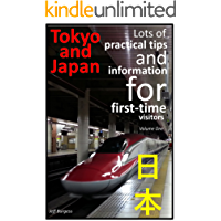 Tokyo (and Japan) - Lots of practical tips and information for first-time visitors