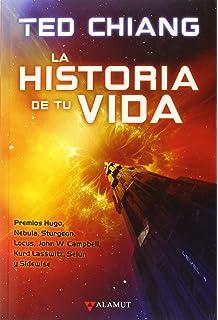Historia de tu vida, La (Alamut Serie Fantástica)