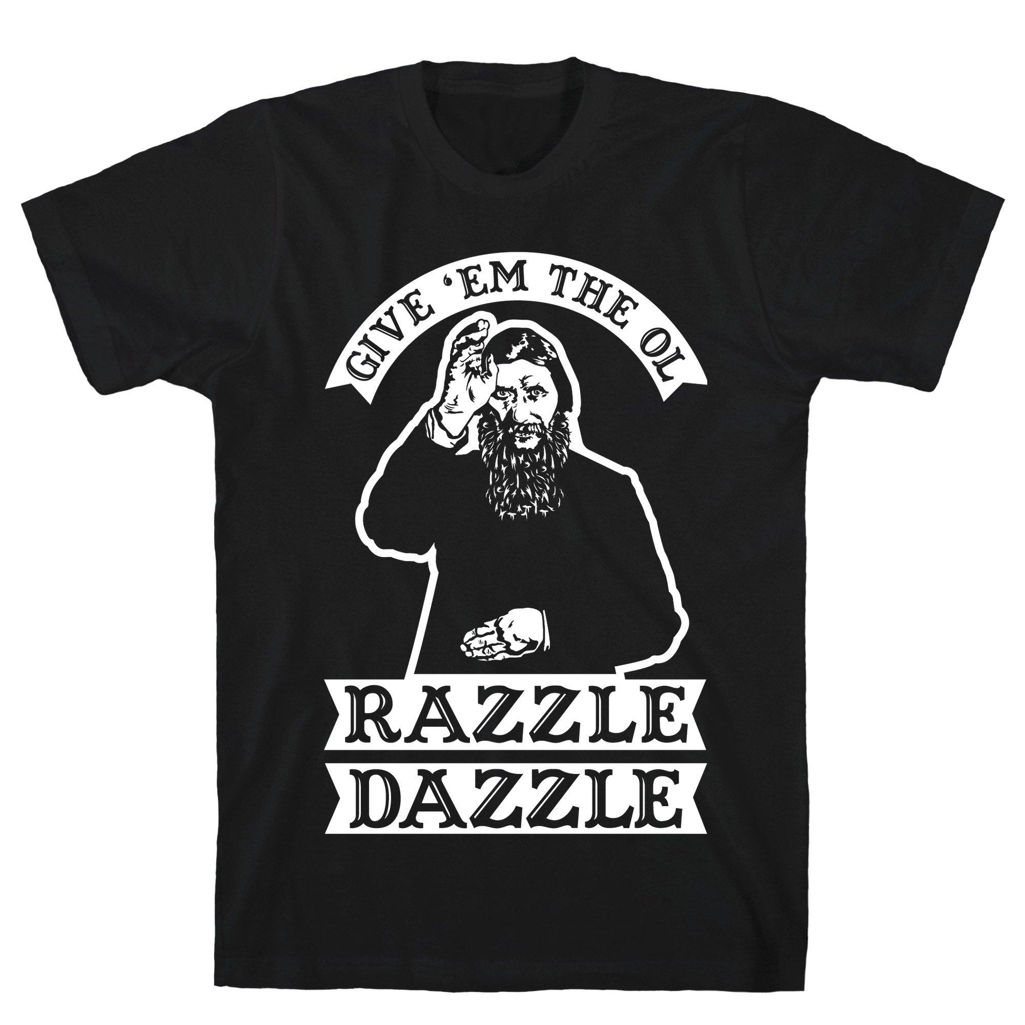 Give Em The Ol Razzle Dazzle Rasputin Black S Ts Shirts