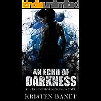 An Echo of Darkness (The Redemption Saga Book 4)