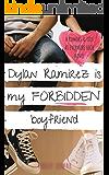 Dylan Ramirez is My Forbidden Boyfriend: A Sweet YA Romance (Rumors and Lies at Evermore High Book 3)