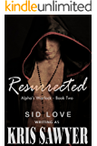 Resurrected (Alpha's Warlock Book 2)