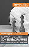 Comment calculer son ennéagramme ?: Mieux se connaître pour plus d'efficacité ! (Coaching pro t. 30)