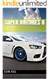 Super voitures 8 (French Edition)