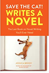 Save the Cat! Writes a Novel: The Last Book On Novel Writing You'll Ever Need Paperback