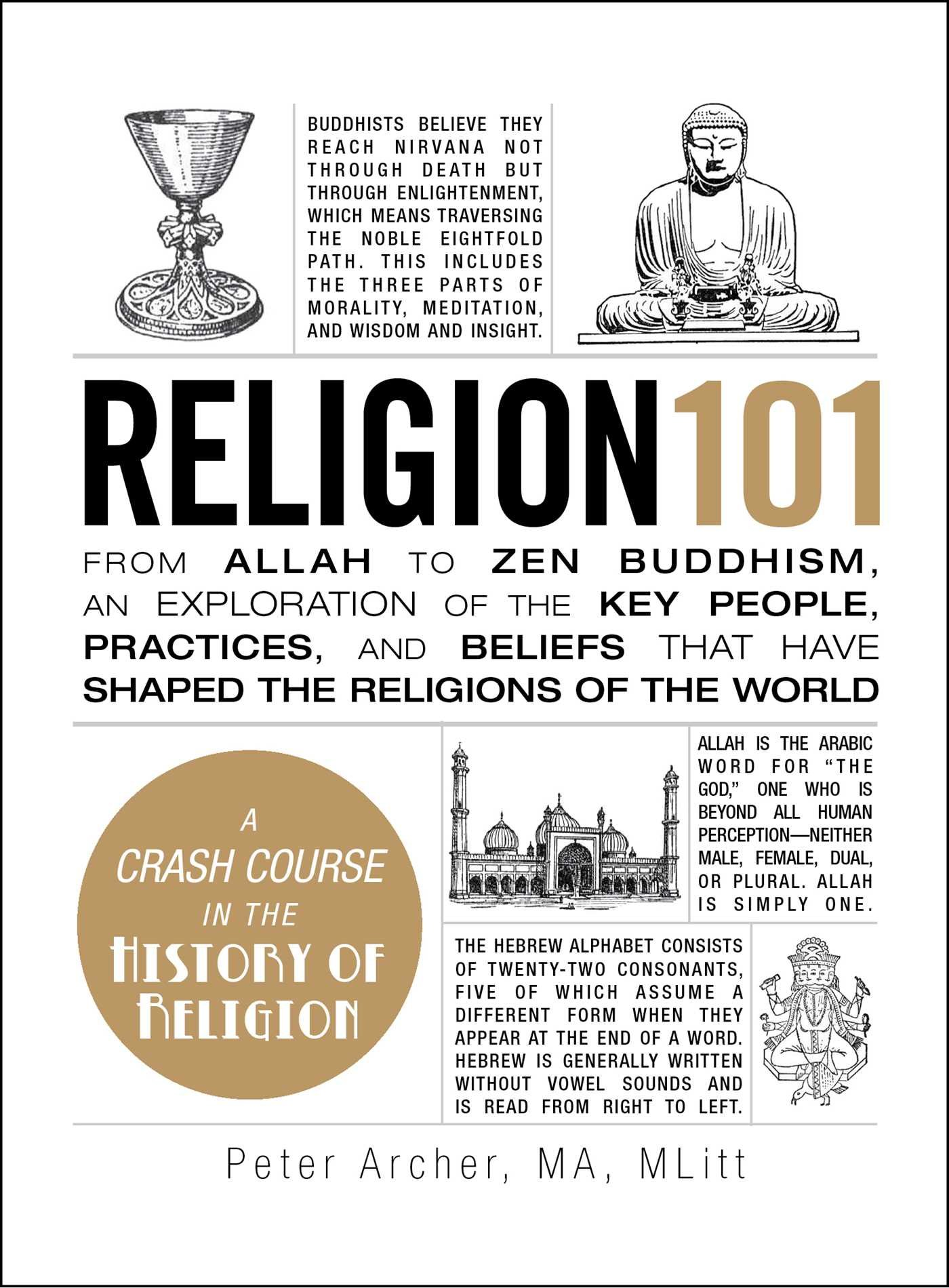 Read Online Religion 101: From Allah to Zen Buddhism, an Exploration of the Key People, Practices, and Beliefs that Have Shaped the Religions of the World (Adams 101) PDF Text fb2 ebook