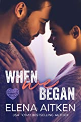 When We Began (Timber Creek) Kindle Edition