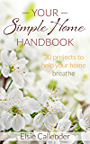 Your Simple Home Handbook: 30 Projects to Help Your Home Breathe