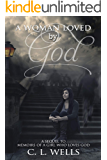 A Woman Loved By God (Memoirs Book 2)
