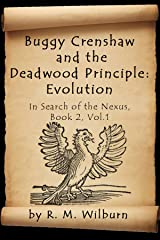 Buggy Crenshaw and the Deadwood Principle: Evolution (In Search of the Nexus Book 2) Kindle Edition