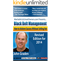 Black Belt Management: How to Run a Successful Martial Arts School Without Selling Out
