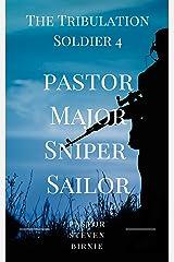 The Tribulation Soldier 4: Pastor Major Sniper Sailor (The Tribulation Soldier Series) Kindle Edition