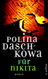 Für Nikita: Kriminalroman (Polina Daschkowa 2395)