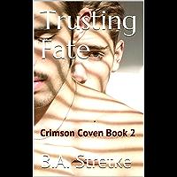 Trusting Fate: Crimson Vampire Coven Book 2 (The Crimson Coven) (English Edition)