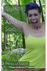 Cuentos de Amor y Sexo: El camino que una mujer en la mitad de su vida ha transitado hasta encontrar la felicidad. (Spanish Edition) Kindle Edition