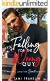 Falling For the Wrong Guy: A Sweet & Clean Small Town Romance (Love in Holiday Junction Book 4)