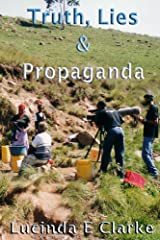 Truth, Lies & Propaganda: in Africa (Truth, Lies and Propaganda Book 1) Kindle Edition
