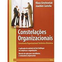 Constelacões Organizacionais: Consultoria Organizacional Sistêmico-Dinâmica