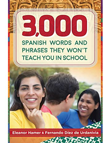 3,000 Spanish Words and Phrases They Wont Teach You in School
