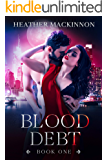 Blood Debt: A Vampire Paranormal Romance (Changed Book 1)