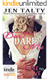 Dare To Love Series: Don't Dare Me (Kindle Worlds Novella)