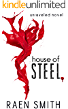 House of Steel (Unraveled Book 1)