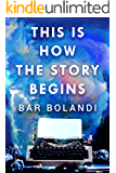 This Is How The Story Begins: A Novel