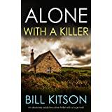 ALONE WITH A KILLER an absolutely addictive crime thriller with a huge twist (DI MIKE NASH SERIES Book 6)