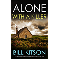 ALONE WITH A KILLER an absolutely addictive crime thriller with a huge twist (Detective Mike Nash Thriller Book 6) (English Edition)