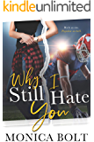 Why I Still Hate You (So Crazy, It's Messed Up Duet Book 1)