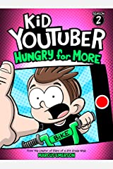 Kid Youtuber 2: Hungry for More (a hilarious adventure for children ages 9-12): From the Creator of Diary of a 6th Grade Ninja Kindle Edition