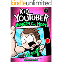 Kid Youtuber 2: Hungry for More (a hilarious adventure for children ages 9-12): From the Creator of Diary of a 6th Grade…