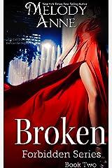Broken: Forbidden Series - Book Two Kindle Edition