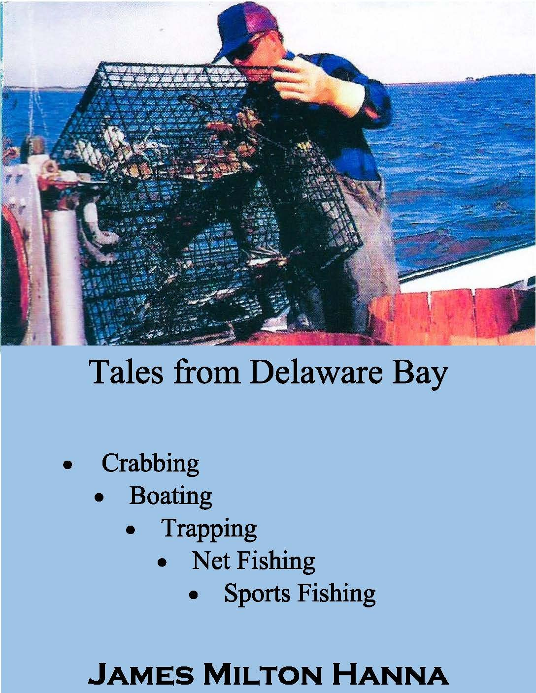 Read Online Tales From Delaware Bay: Crabbing, Boating, Trapping, Net Fishing, Sports Fishing ebook