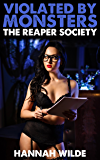 Violated By Monsters: The Reaper Society (English Edition)