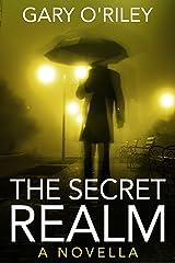The Secret Realm: A Novella Kindle Edition