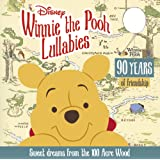 Winnie the Pooh Lullabies: Sweet Dreams from the 100 Acre Wood